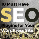 10 SEO Plugins That You Can't Do Without