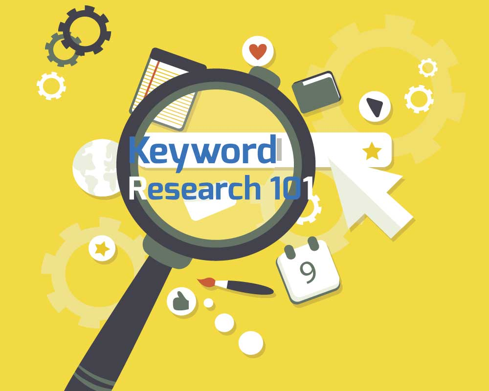 Keyword Research 101 - How to conduct basic keyword research for your website pages and blog posts